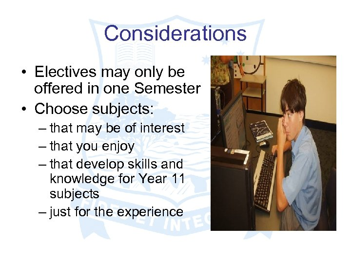 Considerations • Electives may only be offered in one Semester • Choose subjects: –