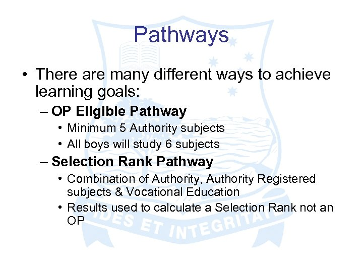 Pathways • There are many different ways to achieve learning goals: – OP Eligible