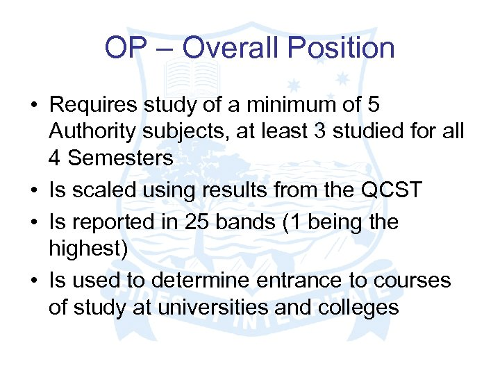 OP – Overall Position • Requires study of a minimum of 5 Authority subjects,
