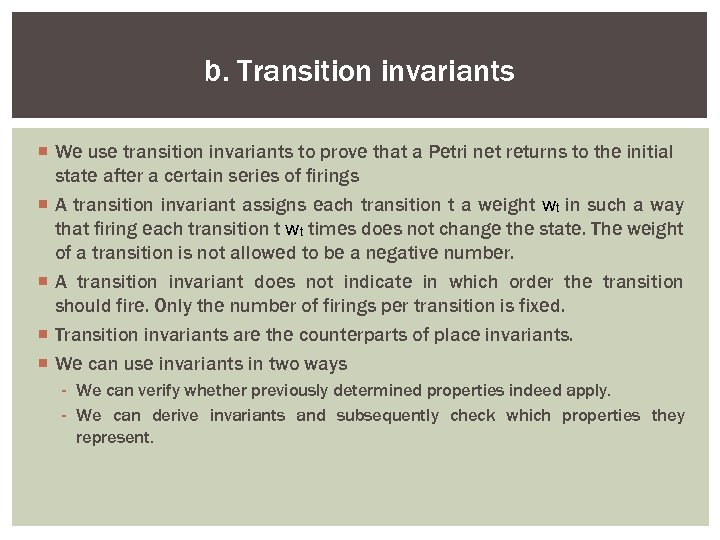 b. Transition invariants ¡ We use transition invariants to prove that a Petri net