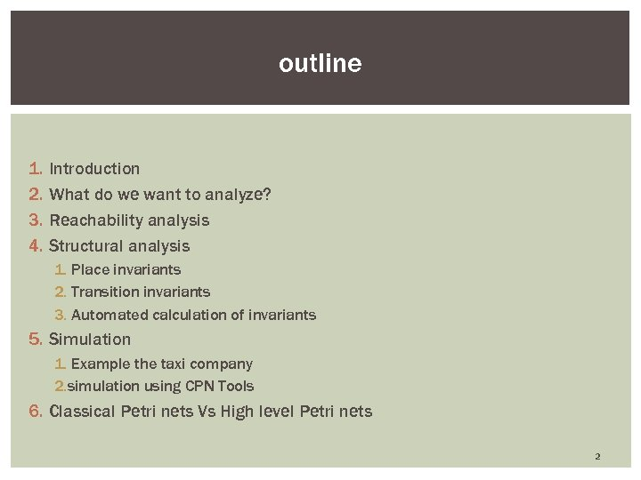 outline 1. 2. 3. 4. Introduction What do we want to analyze? Reachability analysis