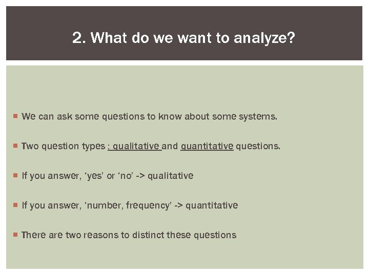 2. What do we want to analyze? ¡ We can ask some questions to