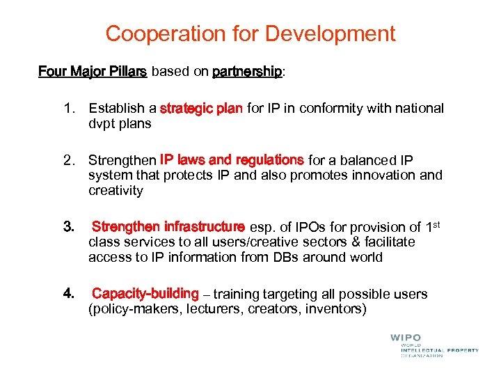 Cooperation for Development Four Major Pillars based on partnership: 1. Establish a strategic plan