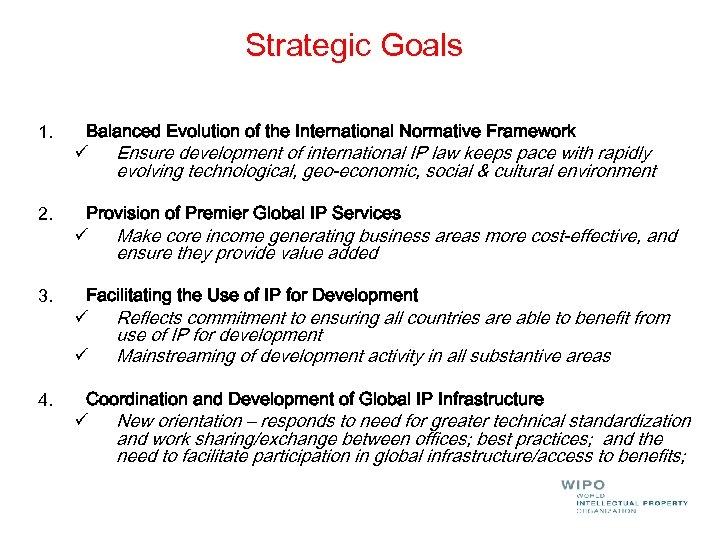 Strategic Goals 1. Balanced Evolution of the International Normative Framework ü Ensure development of