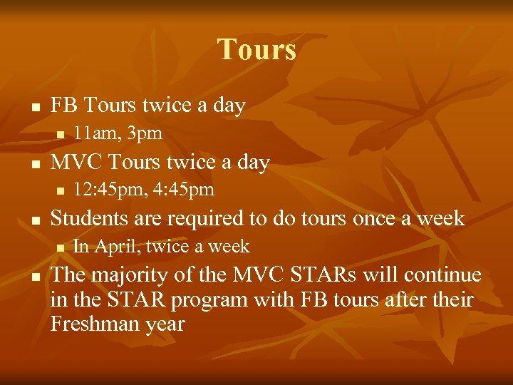 Tours n FB Tours twice a day n n MVC Tours twice a day