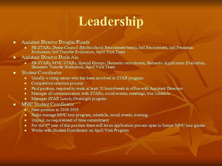 Leadership n Assistant Director Douglas Pineda n n Assistant Director Dorie Ain n n