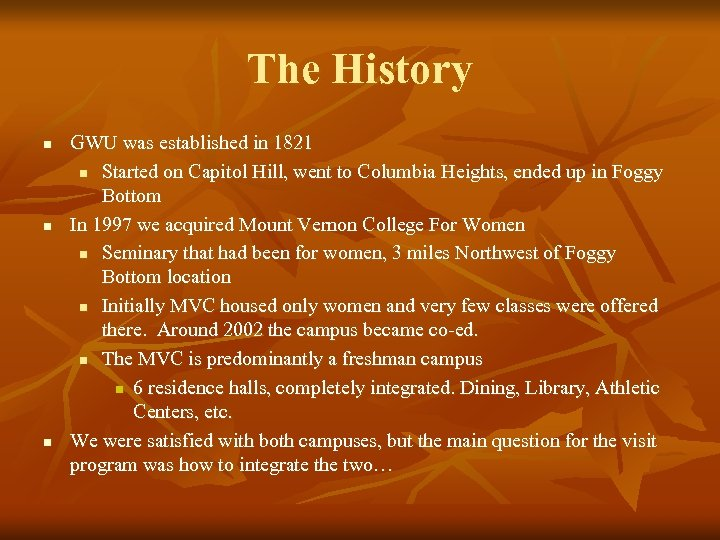 The History n n n GWU was established in 1821 n Started on Capitol
