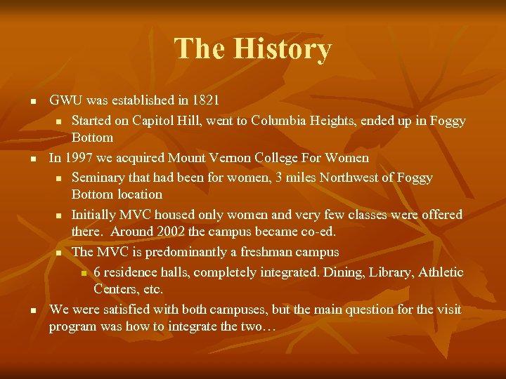The History n n n GWU was established in 1821 n Started on Capitol