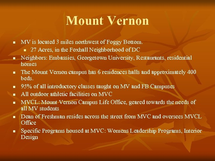 Mount Vernon n n n n MV is located 3 miles northwest of Foggy