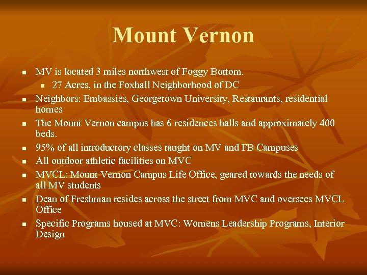 Mount Vernon n n n n MV is located 3 miles northwest of Foggy