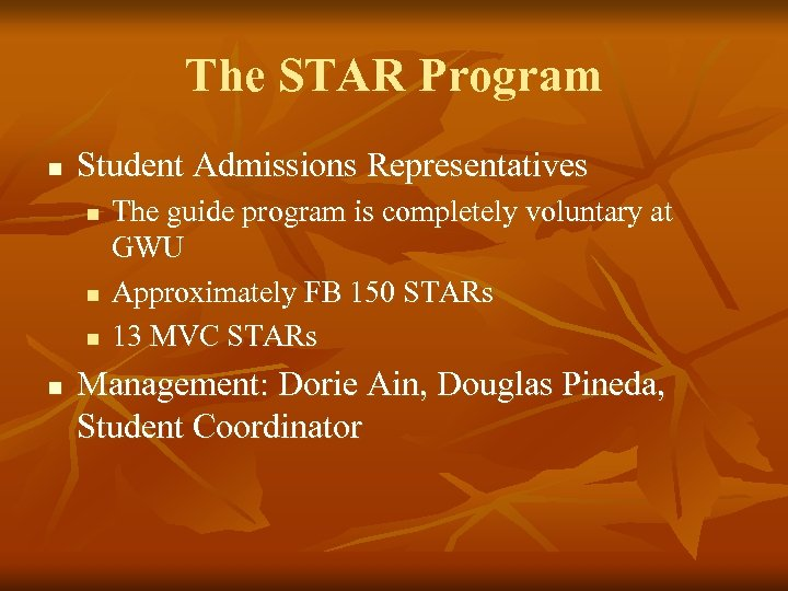 The STAR Program n Student Admissions Representatives n n The guide program is completely