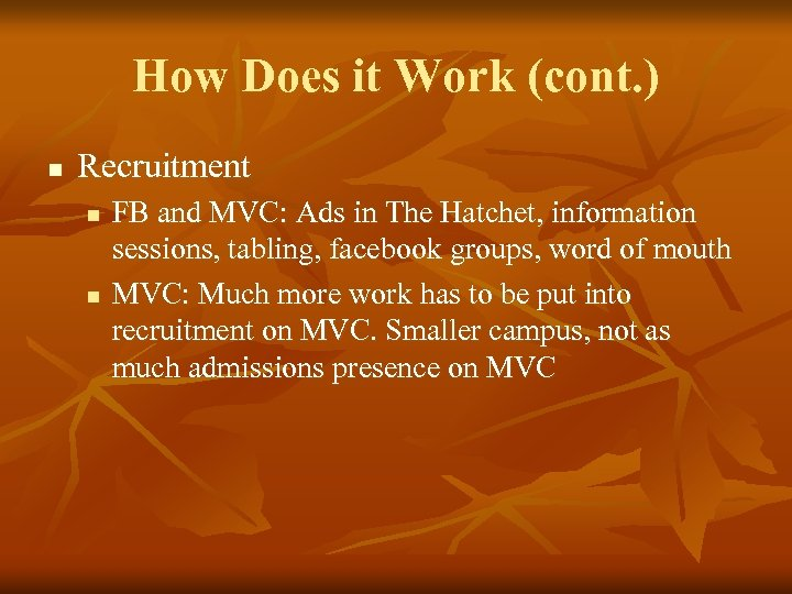 How Does it Work (cont. ) n Recruitment n n FB and MVC: Ads