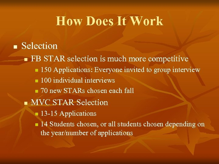 How Does It Work n Selection n FB STAR selection is much more competitive