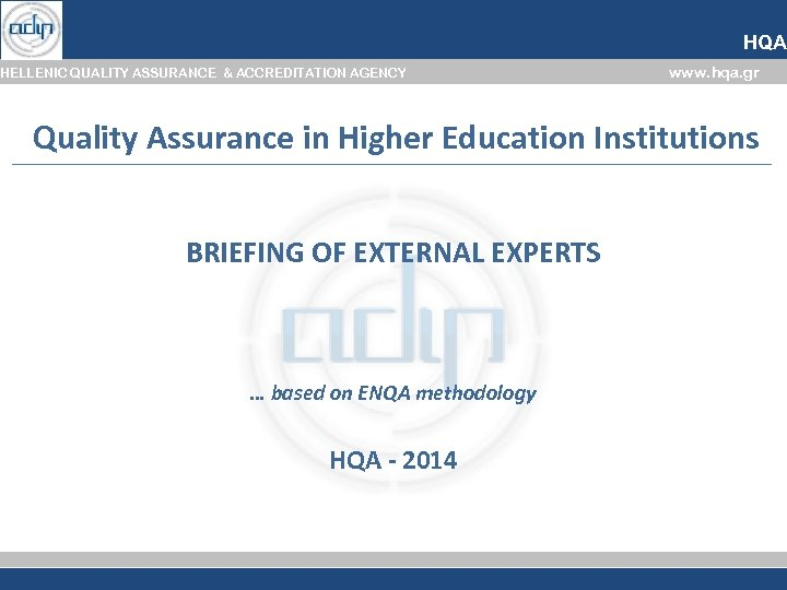 HQA HELLENIC QUALITY ASSURANCE & ACCREDITATION AGENCY www. hqa. gr Quality Assurance in Higher