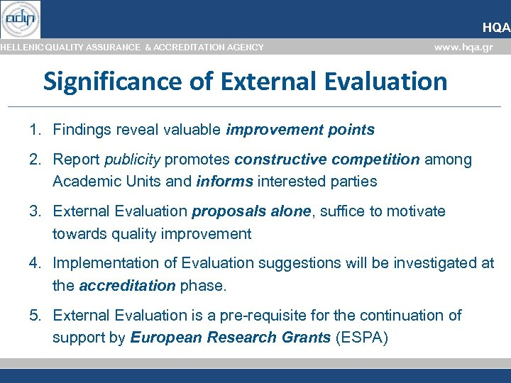 HQA HELLENIC QUALITY ASSURANCE & ACCREDITATION AGENCY www. hqa. gr Significance of External Evaluation