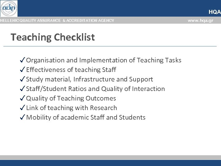 HQA HELLENIC QUALITY ASSURANCE & ACCREDITATION AGENCY Teaching Checklist ✓ Organisation and Implementation of