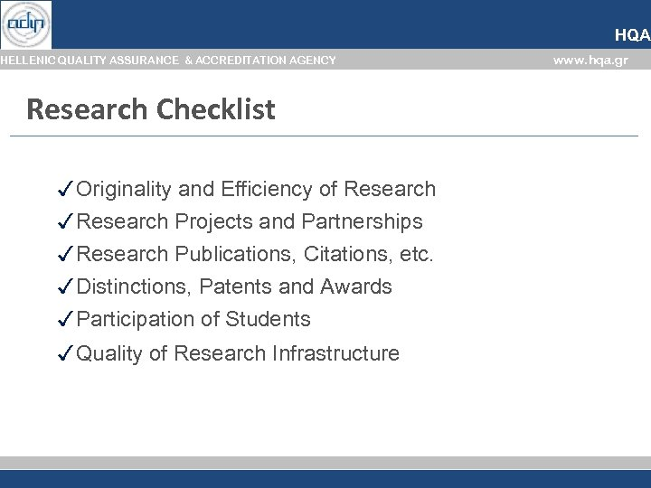HQA HELLENIC QUALITY ASSURANCE & ACCREDITATION AGENCY Research Checklist ✓ Originality and Efficiency of