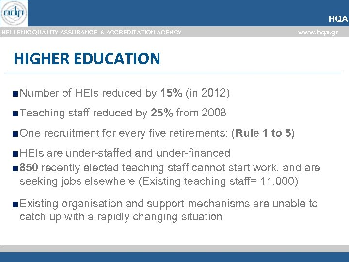 HQA HELLENIC QUALITY ASSURANCE & ACCREDITATION AGENCY www. hqa. gr HIGHER EDUCATION ■ Number