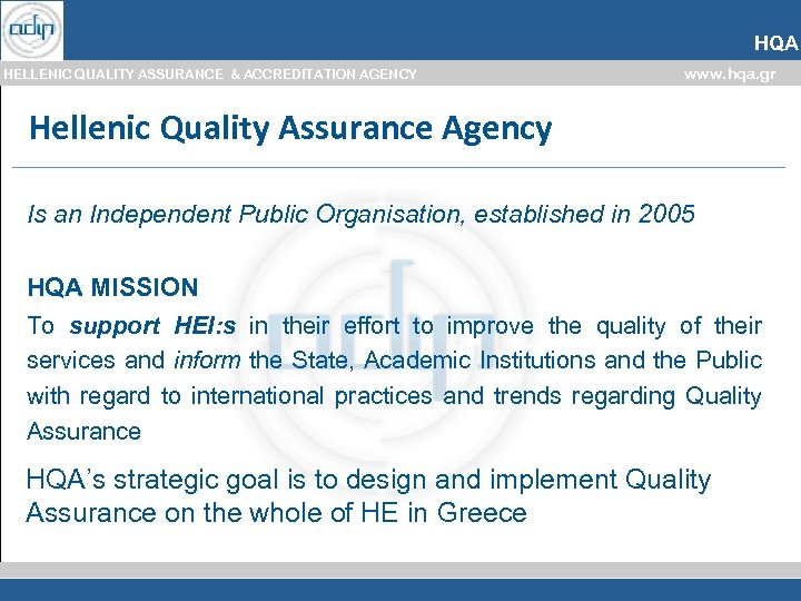 HQA HELLENIC QUALITY ASSURANCE & ACCREDITATION AGENCY www. hqa. gr Hellenic Quality Assurance Agency