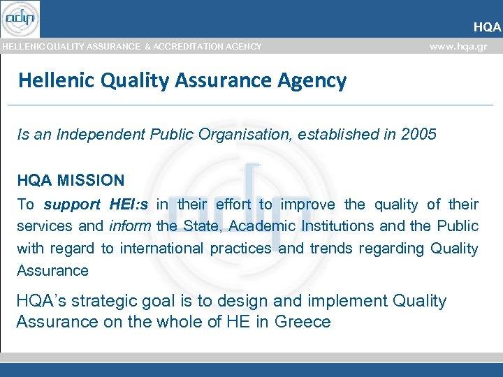 HQA HELLENIC QUALITY ASSURANCE & ACCREDITATION AGENCY www. hqa. gr Hellenic Quality Assurance Agency