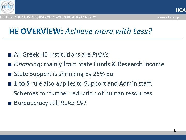 HQA HELLENIC QUALITY ASSURANCE & ACCREDITATION AGENCY www. hqa. gr ΗΕ OVERVIEW: Achieve more