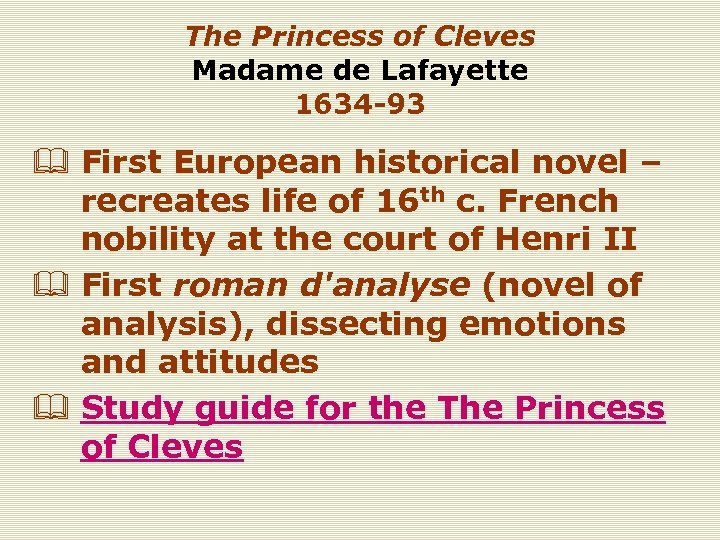 The Princess of Cleves Madame de Lafayette 1634 -93 & First European historical novel