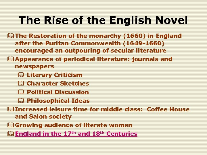 The Rise of the English Novel & The Restoration of the monarchy (1660) in