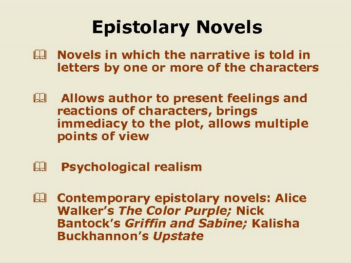 Epistolary Novels & Novels in which the narrative is told in letters by one