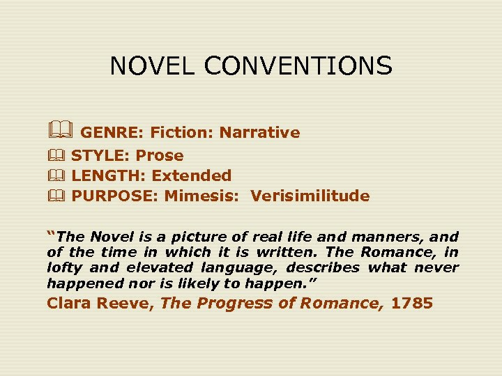 NOVEL CONVENTIONS & GENRE: Fiction: Narrative & STYLE: Prose & LENGTH: Extended & PURPOSE: