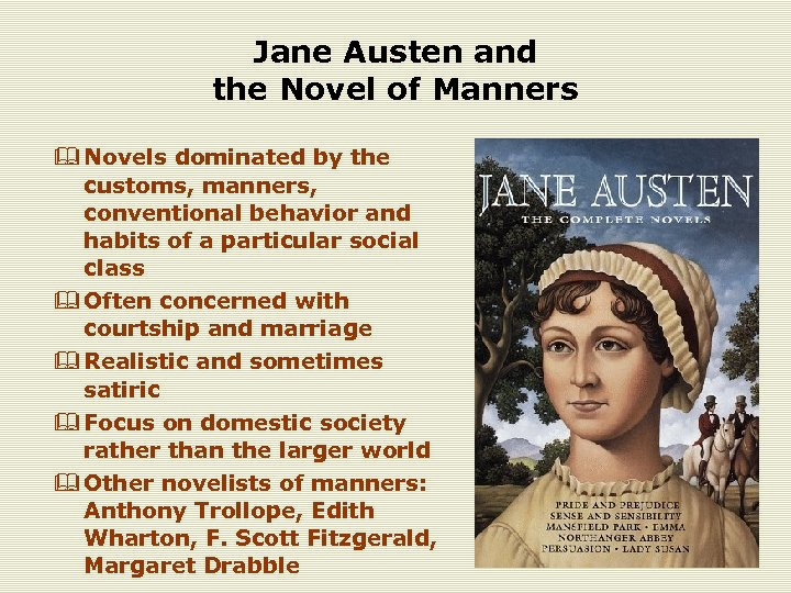 Jane Austen and the Novel of Manners & Novels dominated by the customs, manners,