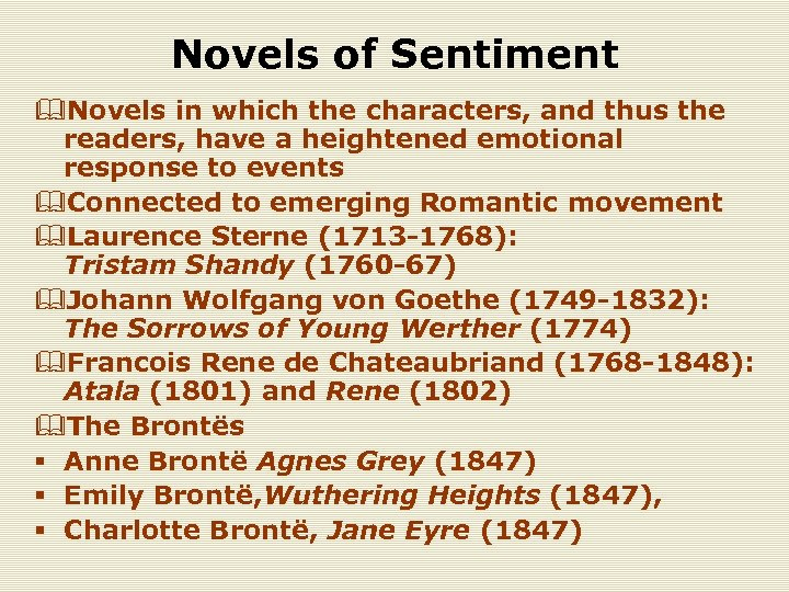 Novels of Sentiment &Novels in which the characters, and thus the readers, have a