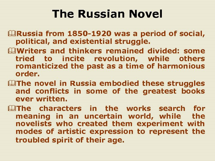 The Russian Novel &Russia from 1850 -1920 was a period of social, political, and