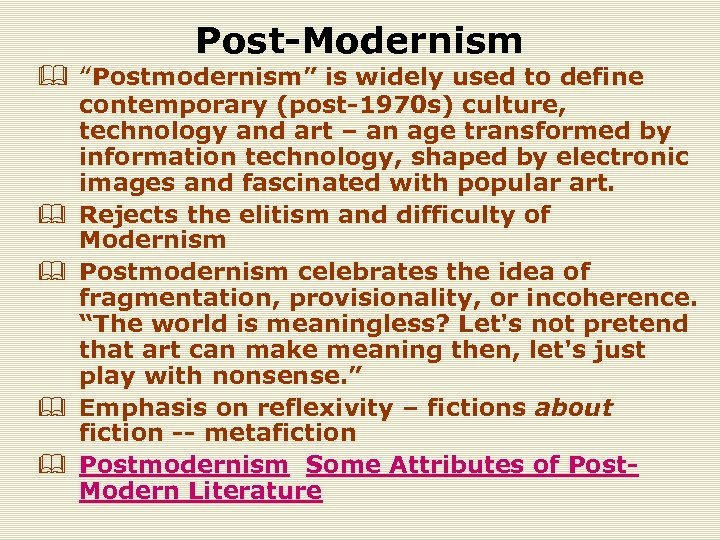 "Post-Modernism & ""Postmodernism"" is widely used to define & & contemporary (post-1970 s) culture,"