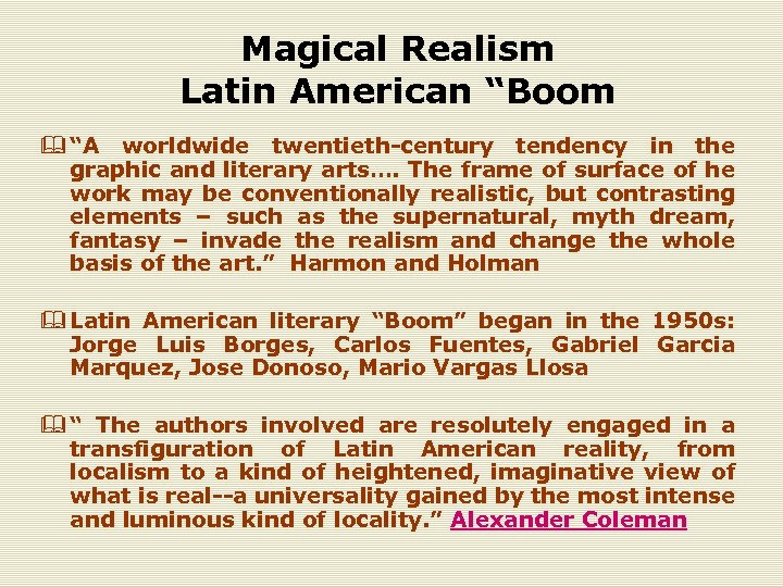"Magical Realism Latin American ""Boom & ""A worldwide twentieth-century tendency in the graphic and"