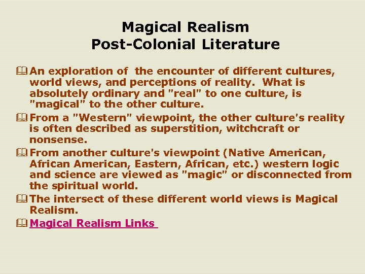 Magical Realism Post-Colonial Literature & An exploration of the encounter of different cultures, world