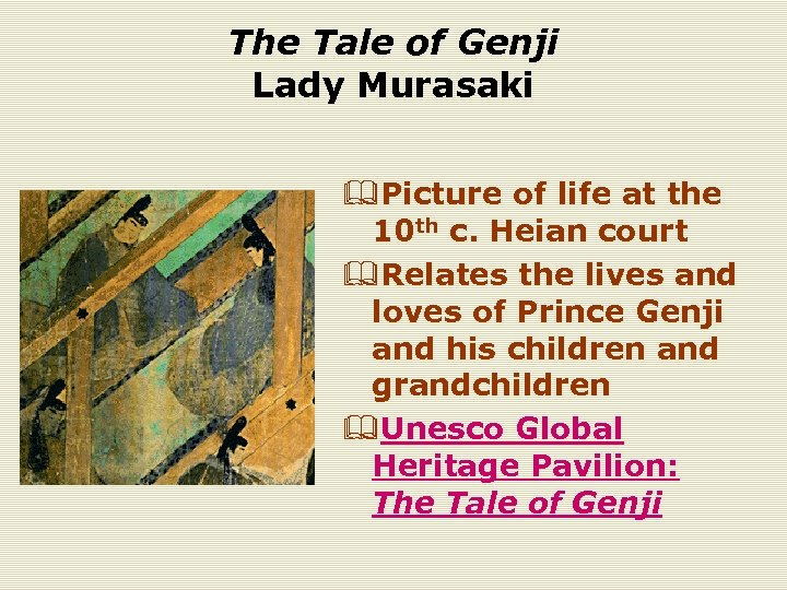 The Tale of Genji Lady Murasaki &Picture of life at the 10 th c.