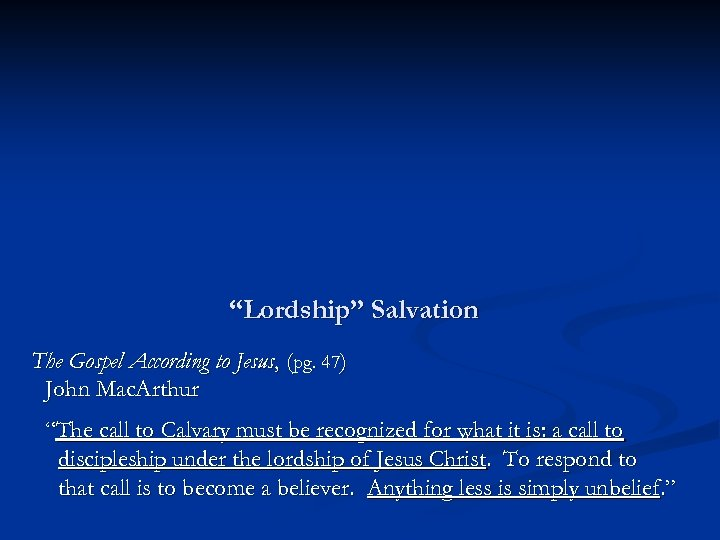 """Lordship"" Salvation The Gospel According to Jesus, (pg. 47) John Mac. Arthur ""The call"