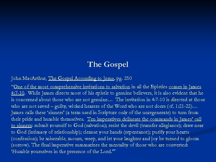 "The Gospel John Mac. Arthur, The Gospel According to Jesus, pg. 250 ""One of"