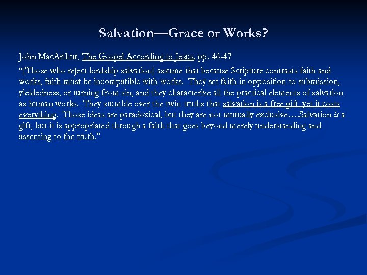 Salvation—Grace or Works? John Mac. Arthur, The Gospel According to Jesus, pp. 46 -47