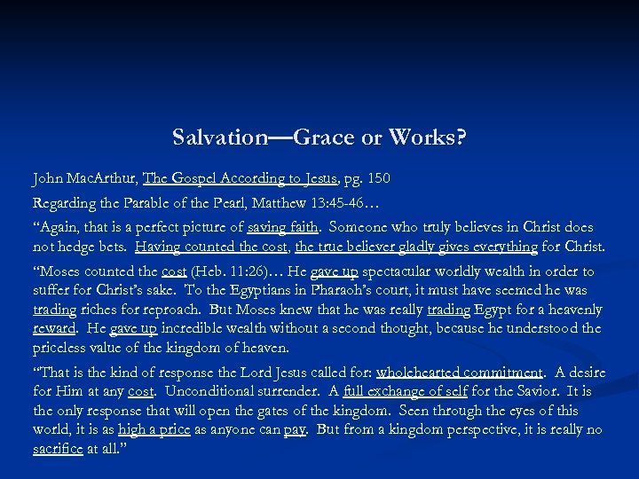 Salvation—Grace or Works? John Mac. Arthur, The Gospel According to Jesus, pg. 150 Regarding