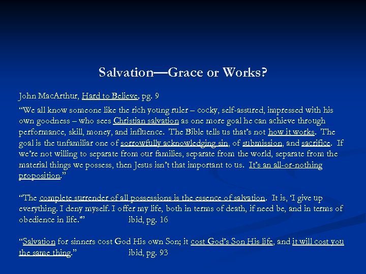 "Salvation—Grace or Works? John Mac. Arthur, Hard to Believe, pg. 9 ""We all know"