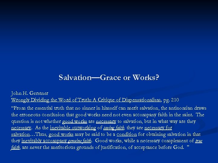Salvation—Grace or Works? John H. Gerstner Wrongly Dividing the Word of Truth: A Critique