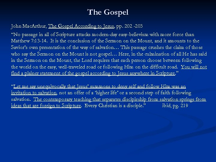 "The Gospel John Mac. Arthur, The Gospel According to Jesus, pp. 202 -203 ""No"