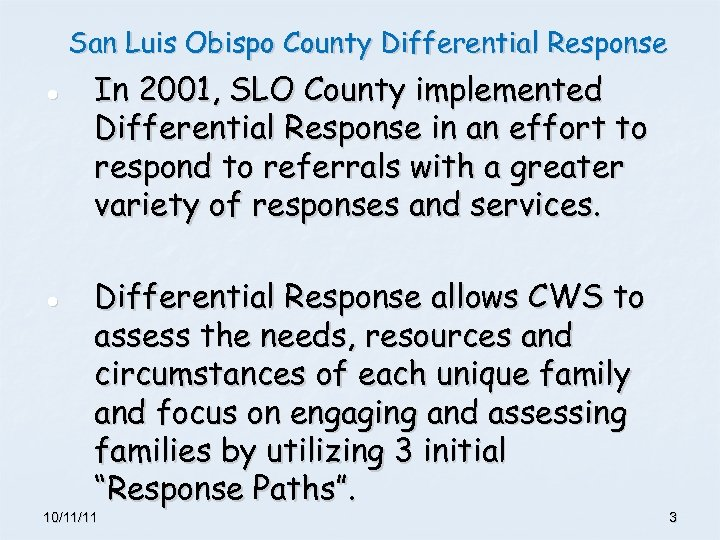San Luis Obispo County Differential Response ● ● In 2001, SLO County implemented Differential