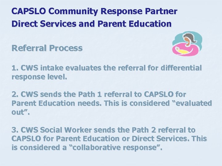 CAPSLO Community Response Partner Direct Services and Parent Education Referral Process 1. CWS intake