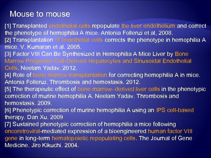 Mouse to mouse [1] Transplanted endothelial cells repopulate the liver endothelium and correct the