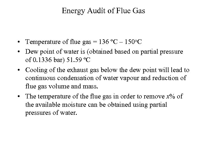 Energy Audit of Flue Gas • Temperature of flue gas = 136 ºC –