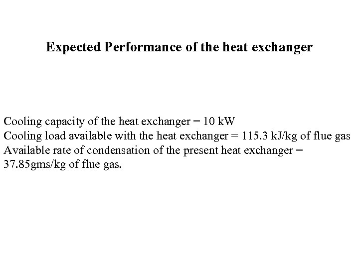 Expected Performance of the heat exchanger Cooling capacity of the heat exchanger = 10