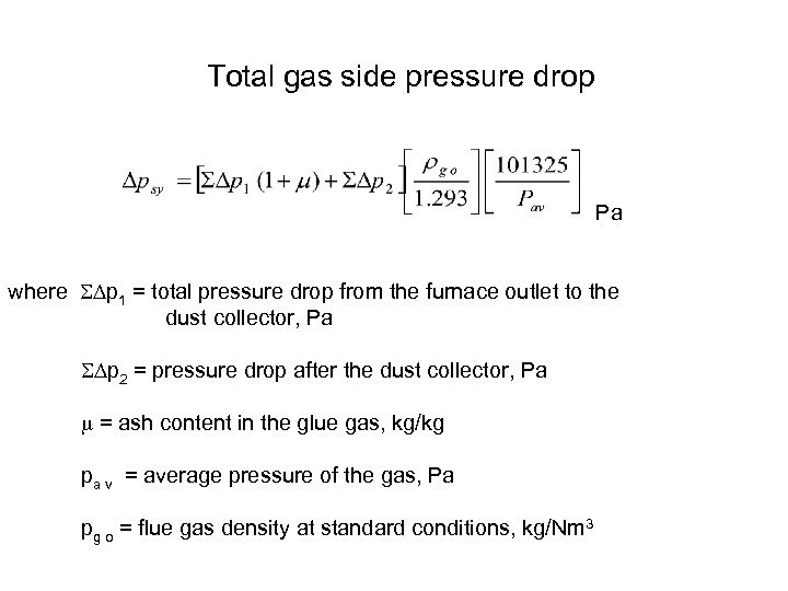 Total gas side pressure drop Pa where p 1 = total pressure drop from