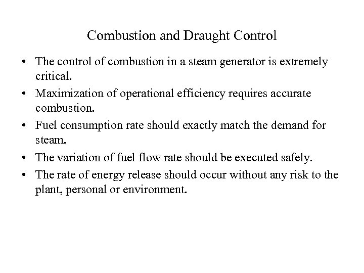 Combustion and Draught Control • The control of combustion in a steam generator is